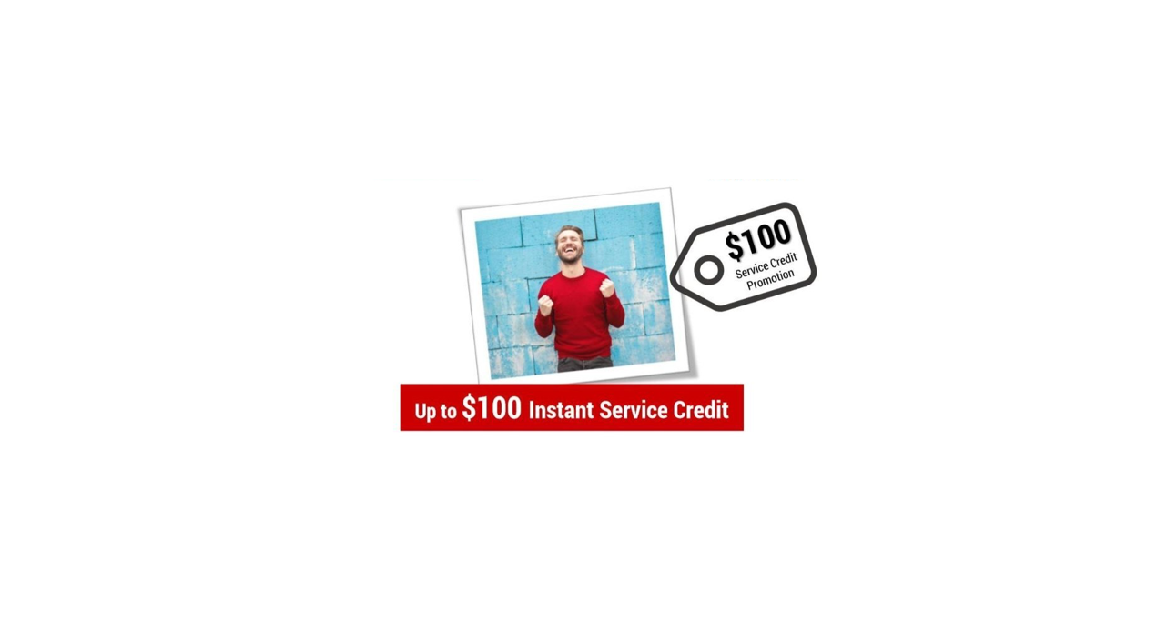 Earn up to a $100 service credit!
